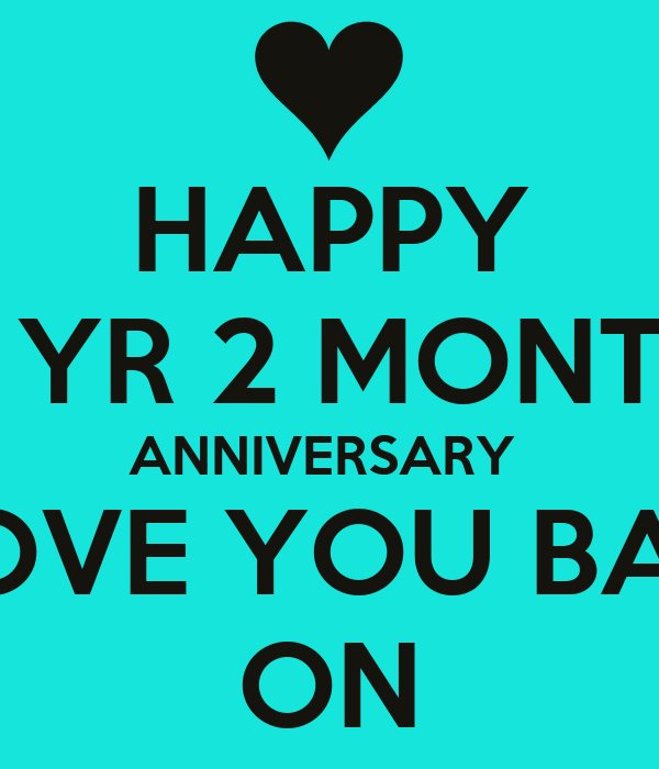 Happy 2 yr 2 month anniversary i love you baby on poster k keep