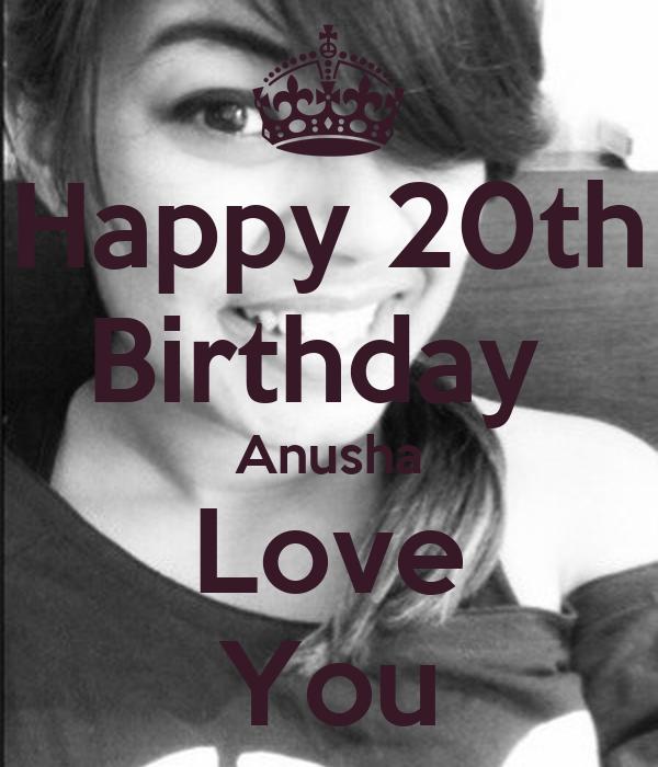 Happy 20th Birthday Anusha Love You
