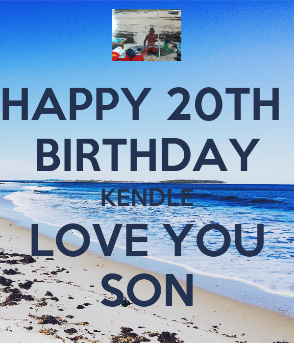 HAPPY 20TH BIRTHDAY KENDLE LOVE YOU SON Poster