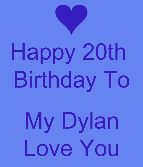 Happy 20th Birthday To My Dylan Love You