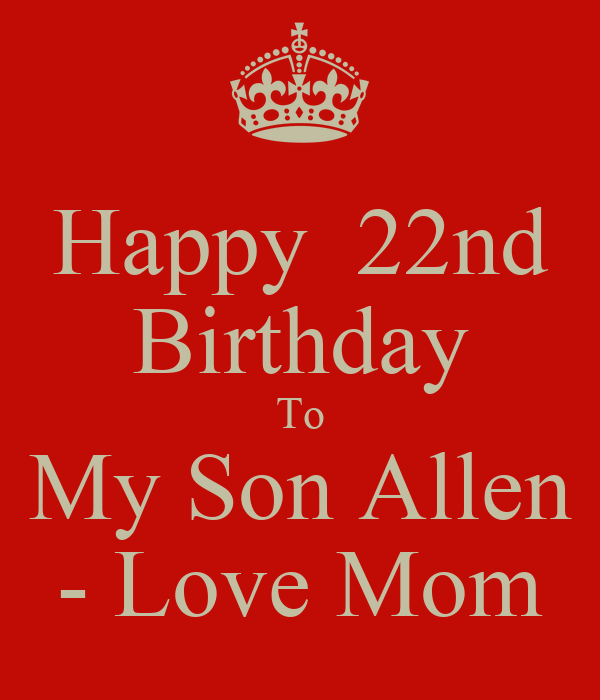 Happy 22nd Birthday To My Son Allen - Love Mom Poster ...