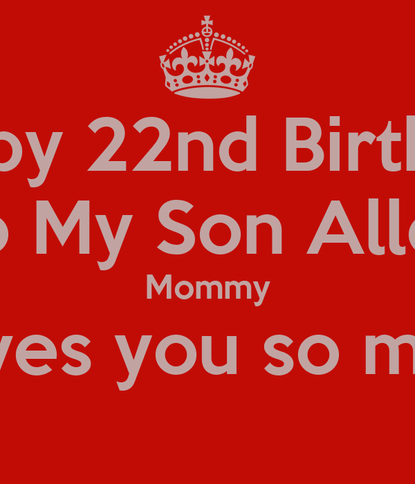 Happy 22nd Birthday To My Son Allen Mommy Loves you so ...