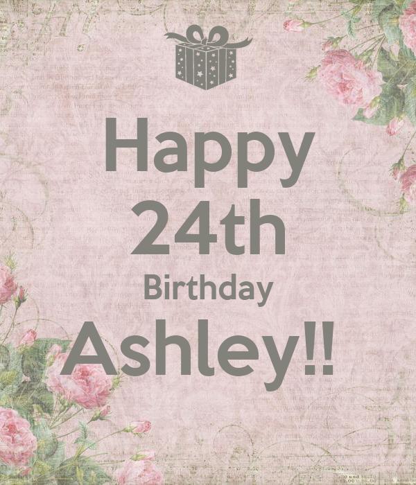 happy 24th birthday ashley poster maddy keep calm o matic