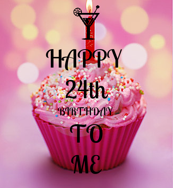 HAPPY 24th BIRTHDAY TO ME Poster | Fancy | Keep Calm-o-Matic