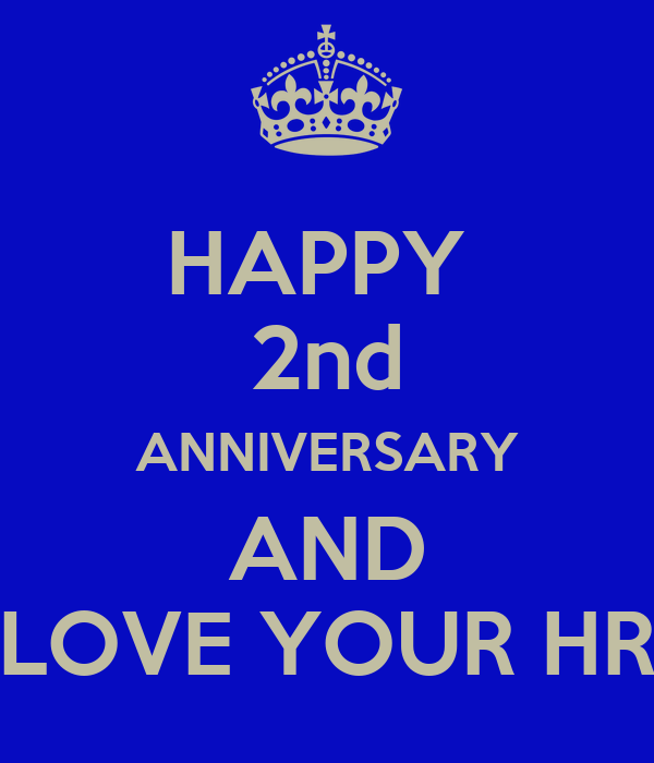 HAPPY 2nd ANNIVERSARY AND LOVE YOUR HR - KEEP CALM AND ...