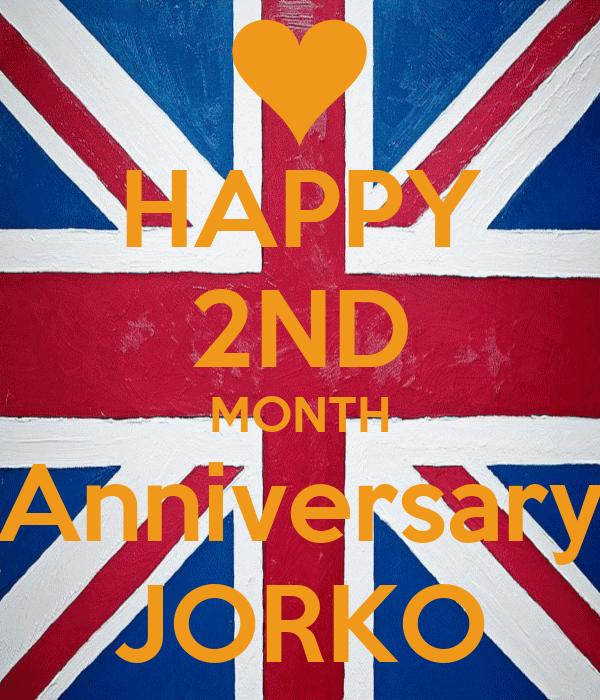 HAPPY 2ND MONTH Anniversary JORKO