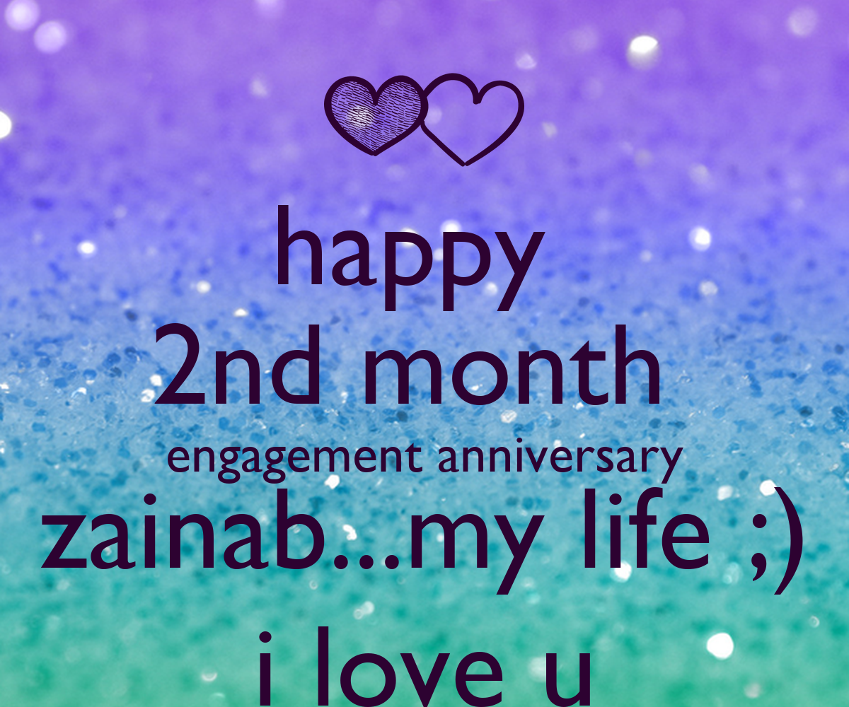 Happy 2nd Month Engagement Anniversary Zainabmy Life I Love U