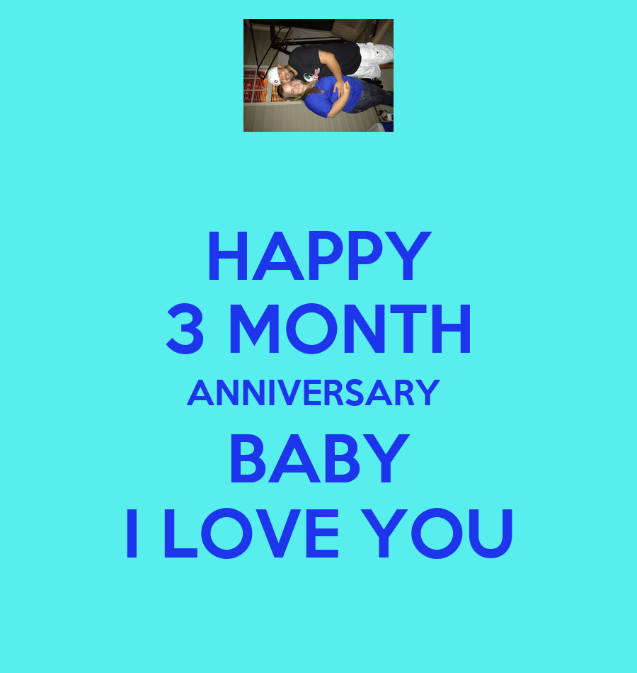 HAPPY 3 MONTH ANNIVERSARY BABY I LOVE YOU Poster ...