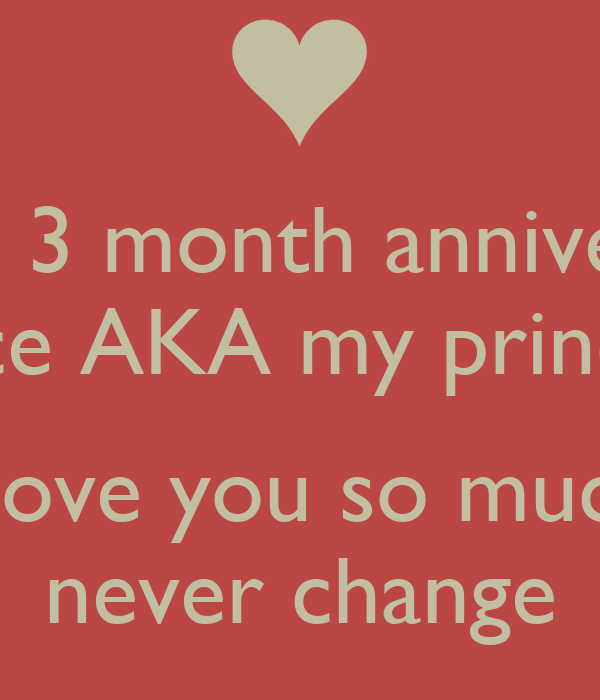 happy 3 month anniversary grace aka my princess i love you so much never change