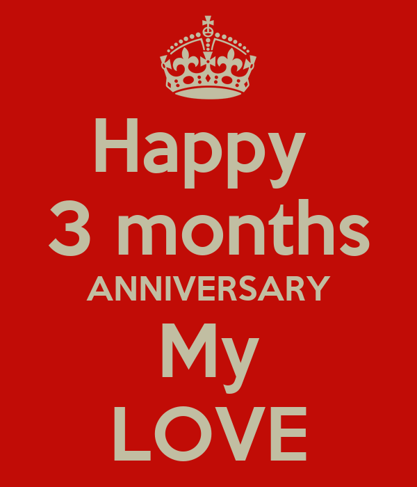 Happy 3 Months ANNIVERSARY My LOVE Poster