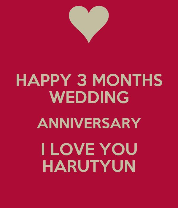 Happy months wedding anniversary i love you harutyun