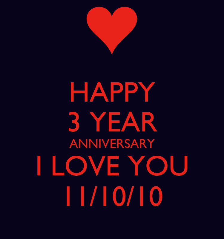 HAPPY 3 YEAR ANNIVERSARY I LOVE YOU 11 10 10 Poster