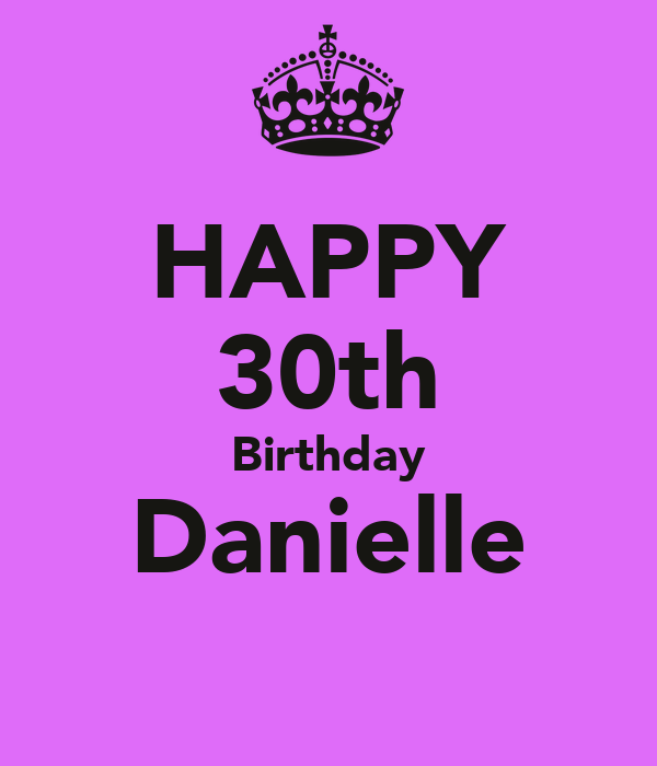 Happy-30th-birthday-danielle.png