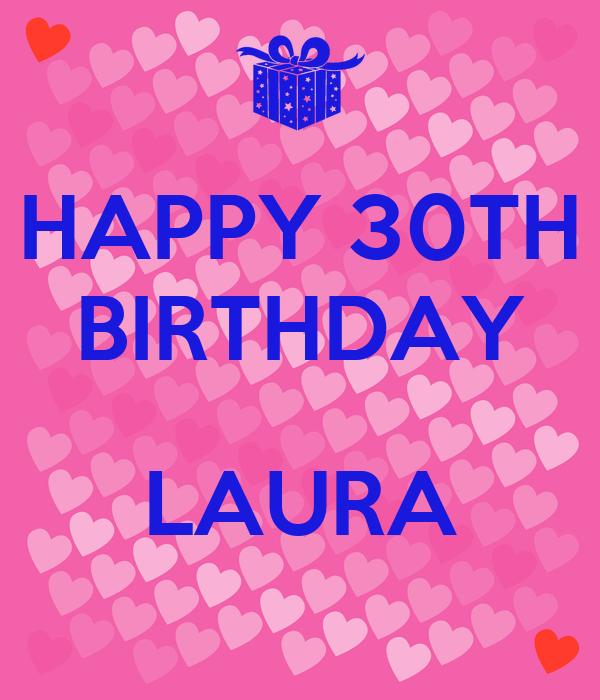 HAPPY 30TH BIRTHDAY LAURA Poster