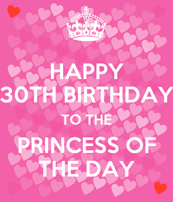 HAPPY 30TH BIRTHDAY TO THE PRINCESS OF THE DAY Poster