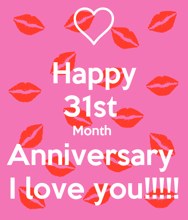 Happy 31st Month Anniversary I Love You Poster Th Keep Calm