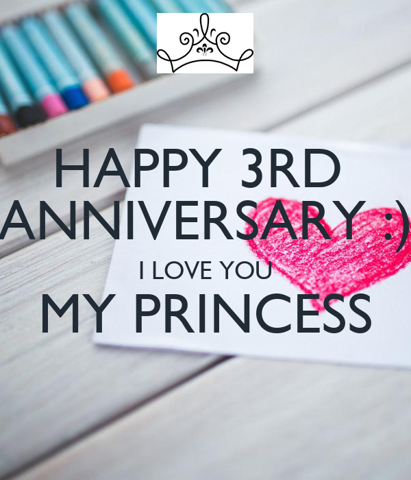 happy 3rd anniversary i love you my princess