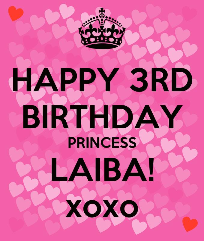 HAPPY 3RD BIRTHDAY PRINCESS LAIBA! Xoxo