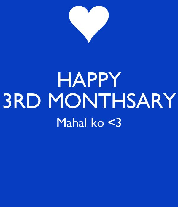 Happy 4th Monthsary Mahal ko Happy 3rd Monthsary Mahal ko