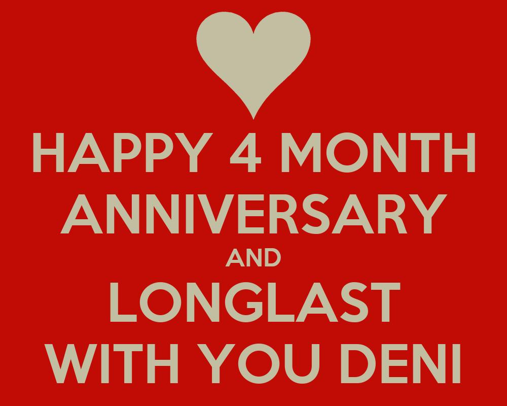 4 month anniversary