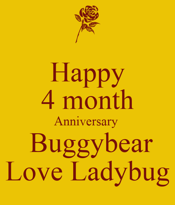 Happy 4 month anniversary poems happy 4 month anniversary buggybear