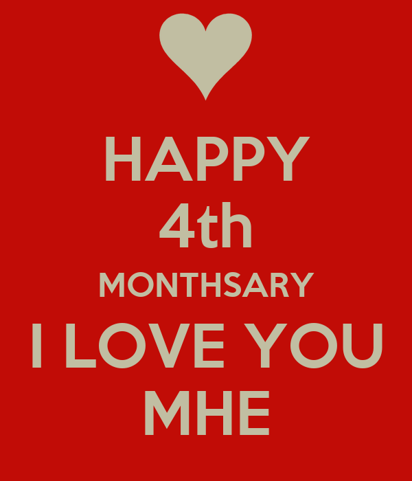 Happy 4th Monthsary Images Happy 4th Monthsary i Love You