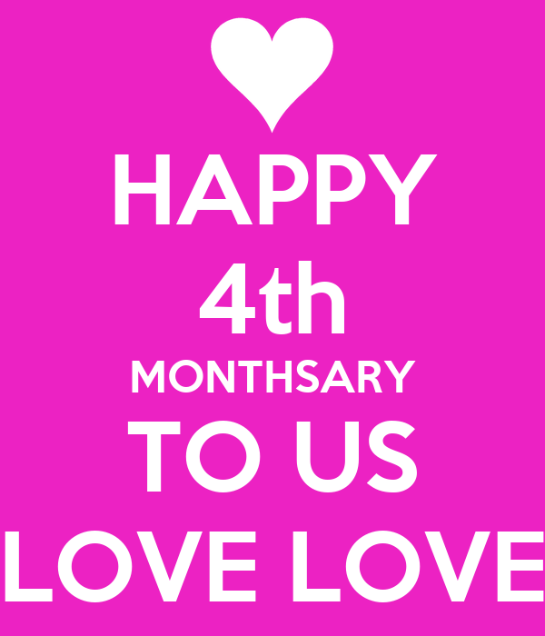 Happy 4th Monthsary Images Happy 4th Monthsary to us Love