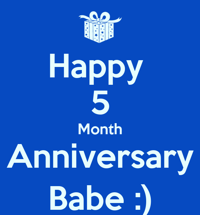 Happy 5 Month Anniversary Babe Keep Calm And Carry On