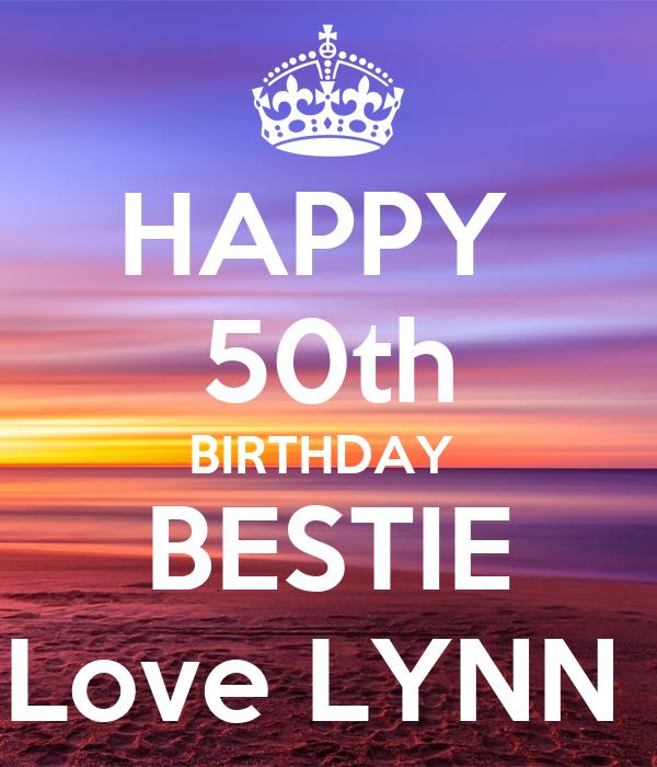 HAPPY 50th BIRTHDAY BESTIE Love LYNN Poster