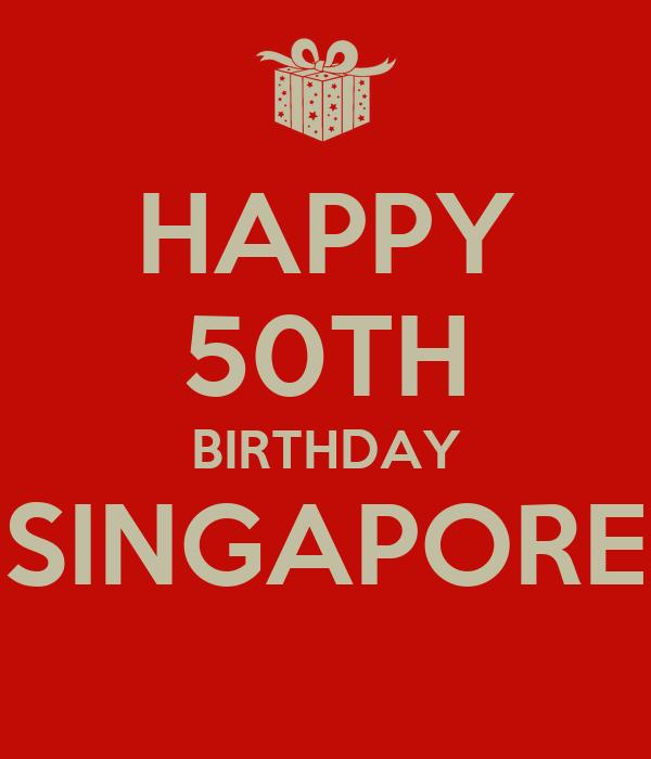 Happy 50th Birthday Singapore