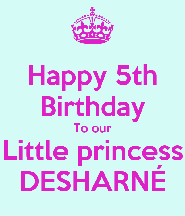 Happy 5th Birthday To Our Little Princess DESHARNÉ Poster