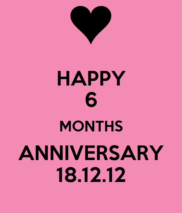 Happy 6 months anniversary 18 12 12 poster lin keep calm o matic