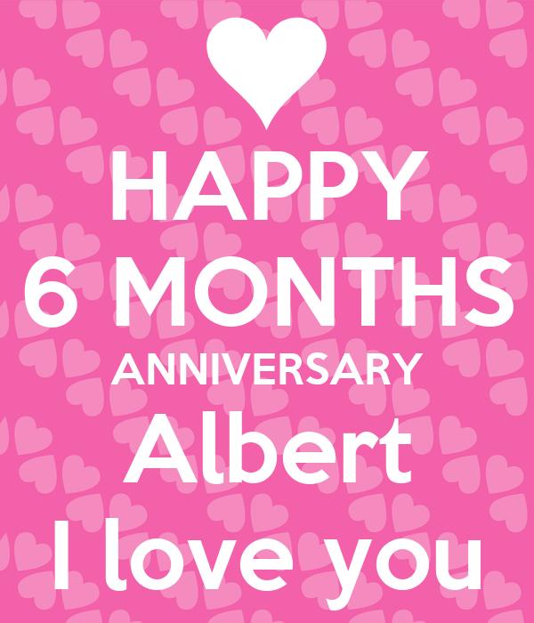 Happy 6 months anniversary albert i love you