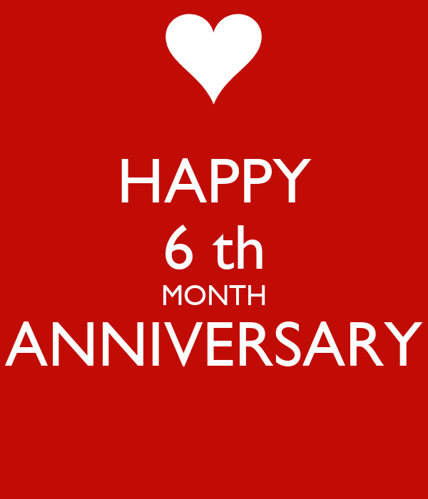 6 month dating anniversary