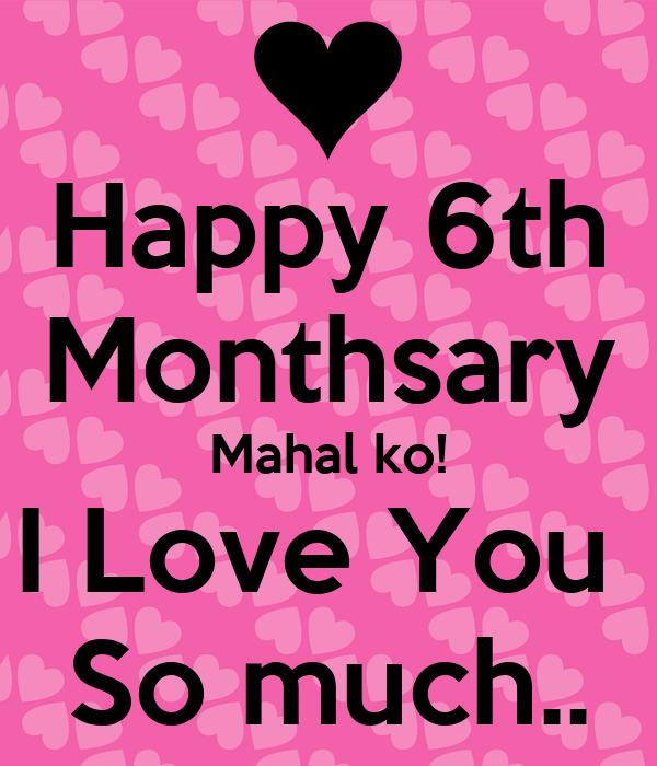 Y I Love You So Much Quotes : Happy 6th Monthsary Mahal Ko I Love You So Much KEEP CALM AND