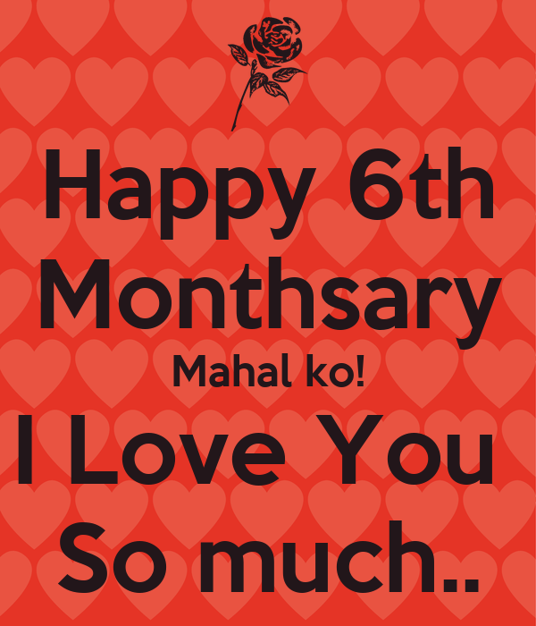 Happy 6th Monthsary Mahal ko! I Love You So much.. Poster mM Keep ...