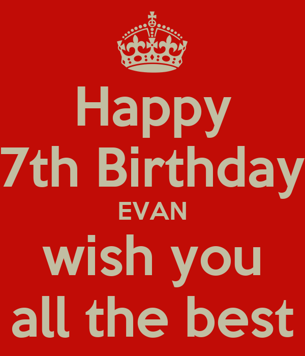 Happy 7th Birthday Evan Wish You All The Best Poster Happy Birthday I Wish You All The Best In