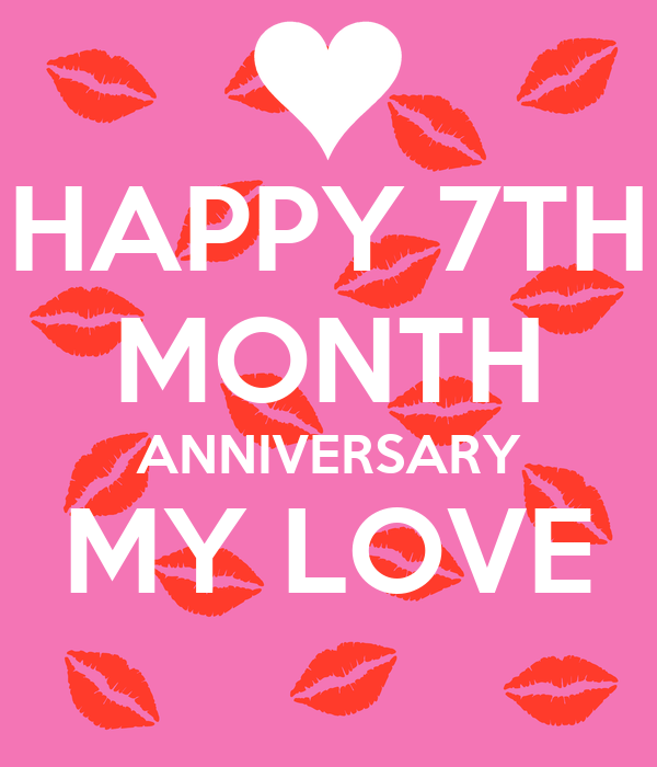 Happy 7th month anniversary my love poster lea keep calm o matic