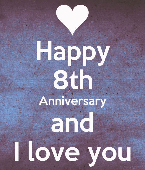 happy 8th anniversary and i love you poster nad keep