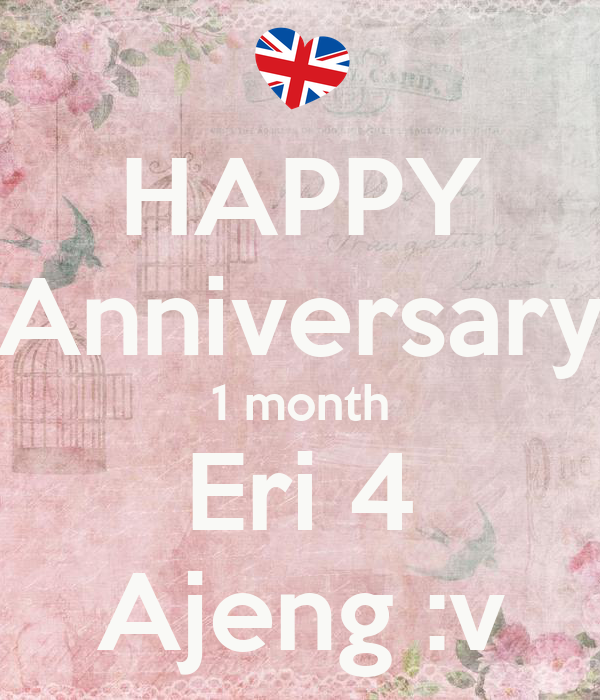 HAPPY Anniversary 1 month Eri 4 Ajeng :v - KEEP CALM AND ...