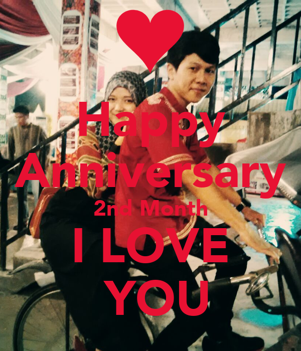 Happy Anniversary 2nd Month I LOVE YOU Poster