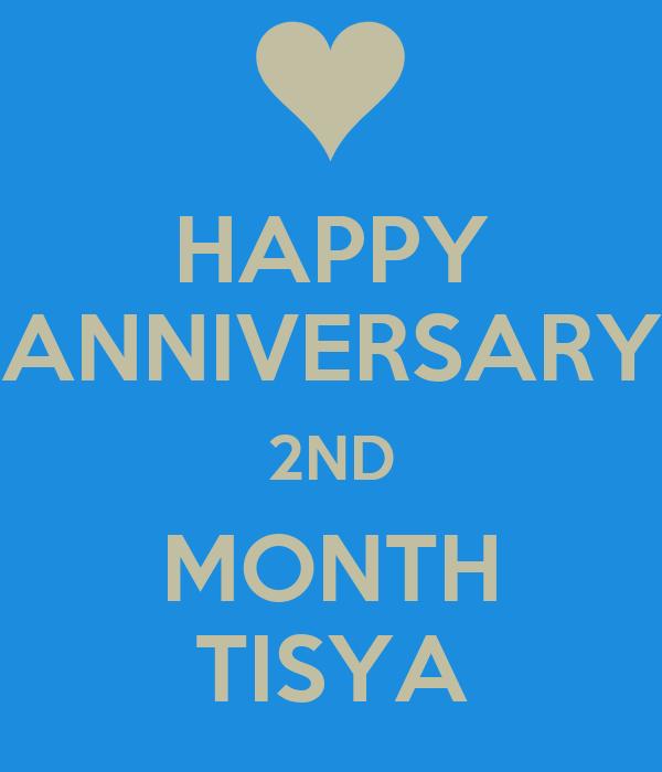 HAPPY ANNIVERSARY 2ND MONTH TISYA