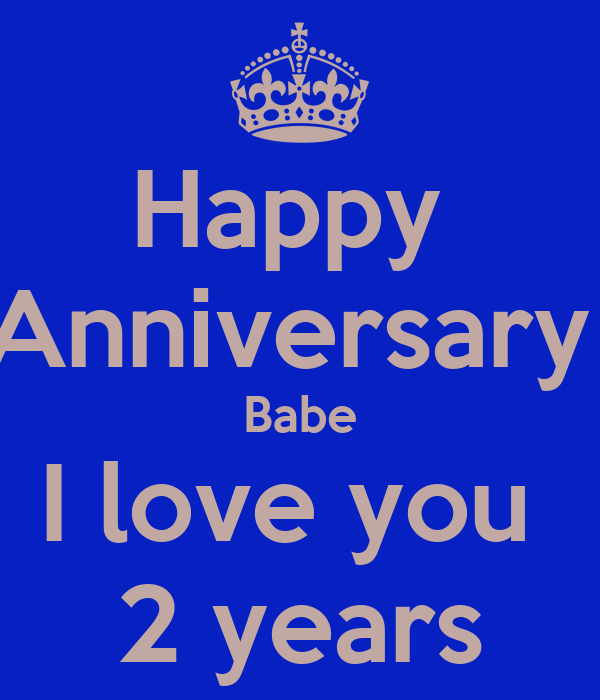 happy 2 year anniversary babe