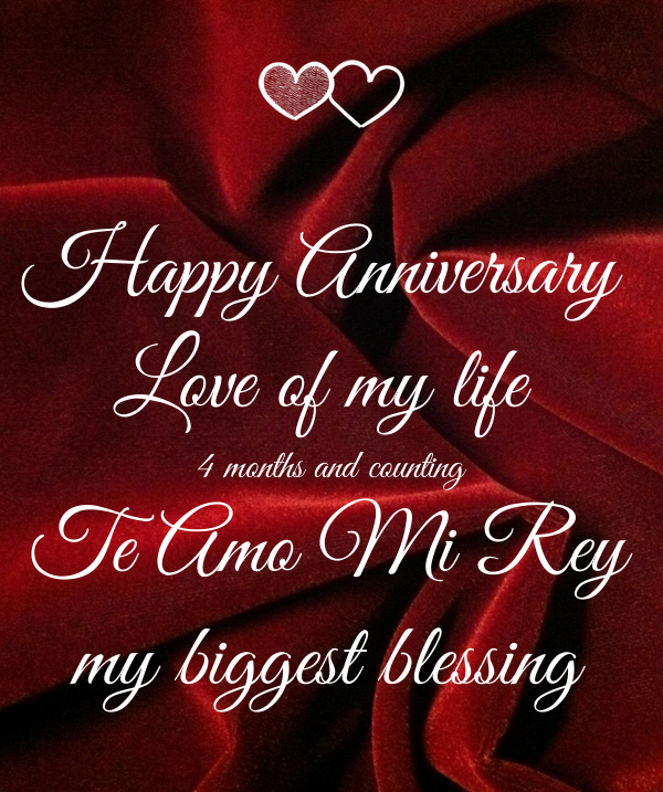 Happy Anniversary Love Of My Life 4 Months And Counting Te Amo Mi