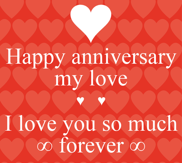 Happy Anniversary My Love ♥ ♥ I Love You So Much ∞ Forever