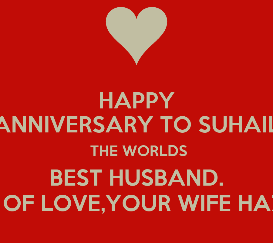 Best Husband And Wife: HAPPY ANNIVERSARY TO SUHAIL THE WORLDS BEST HUSBAND. LOTS