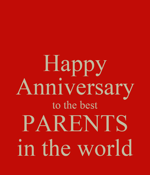 happy anniversary to the best parents in the world