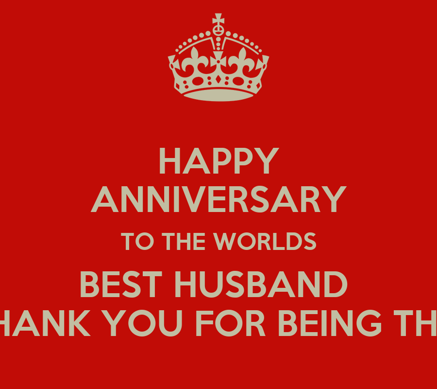 Thanks To My Husband Quotes: HAPPY ANNIVERSARY TO THE WORLDS BEST HUSBAND THANK YOU FOR