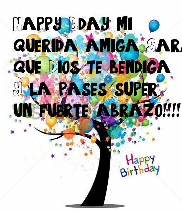 Happy B-day Mi Querida Amiga Sara Que Dios Te Bendiga Y La