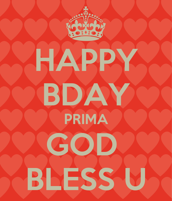 HAPPY BDAY PRIMA GOD BLESS U Poster